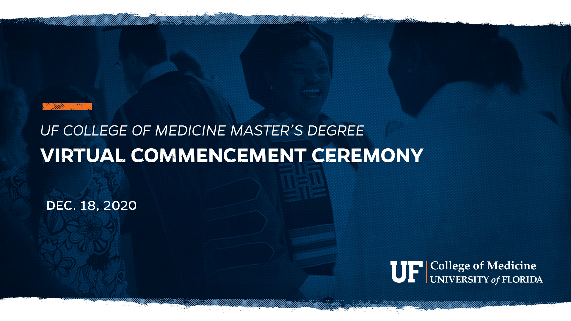 "Dark blue graphic that reads, ""U-F College of Medicine Master's Degree Virtual Commencement Ceremony, December 18."""