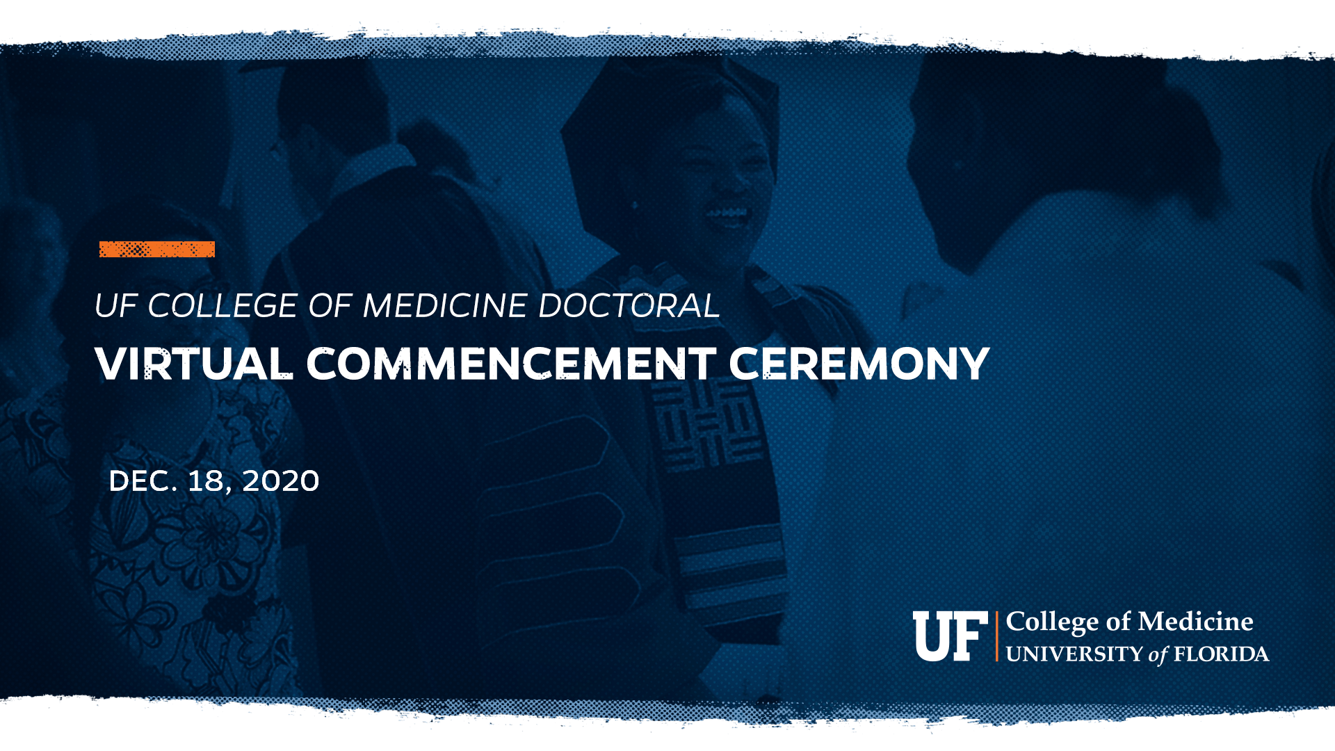 """Dark blue graphic that reads, """"U-F College of Medicine Doctoral Degree Virtual Commencement Ceremony, December 18."""""""