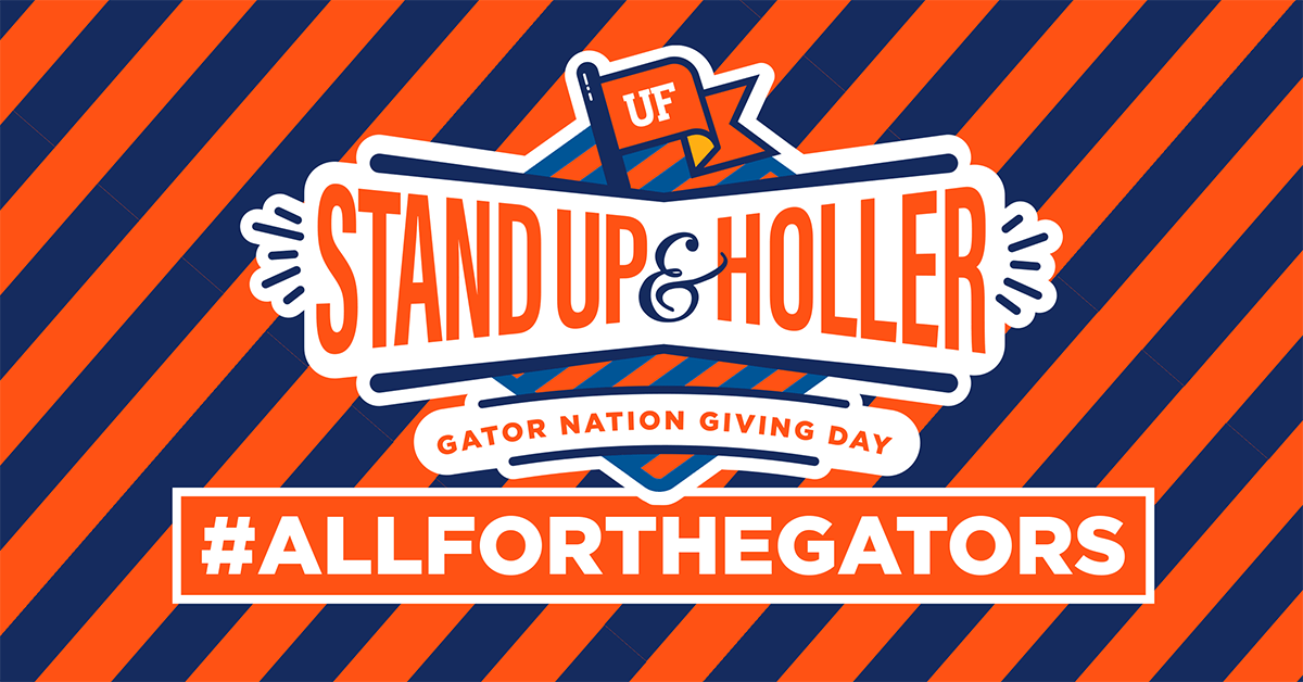 "Blue and orange striped graphic that reads, ""Stand Up & Holler: Gator Nation Giving Day, #AllForTheGators."""